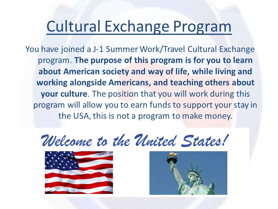 Gain the opportunity to work and live alongside Americans and meet students from 26+ Countries.