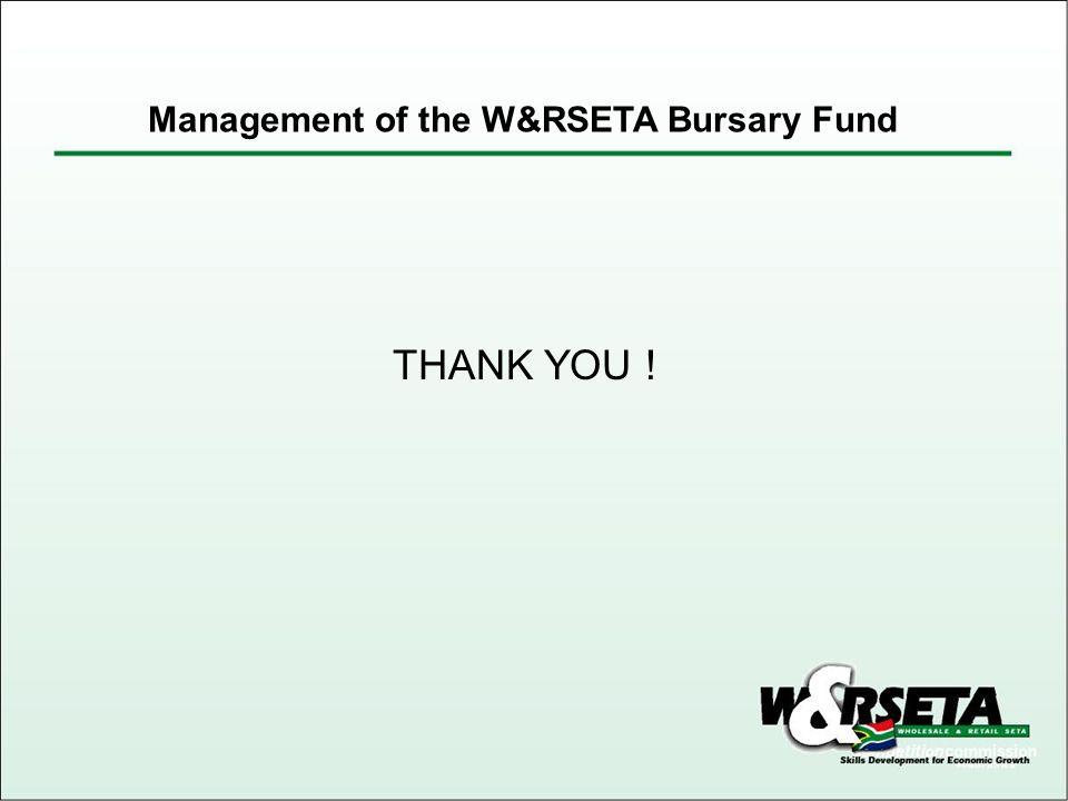 THANK YOU ! Management of the W&RSETA Bursary Fund