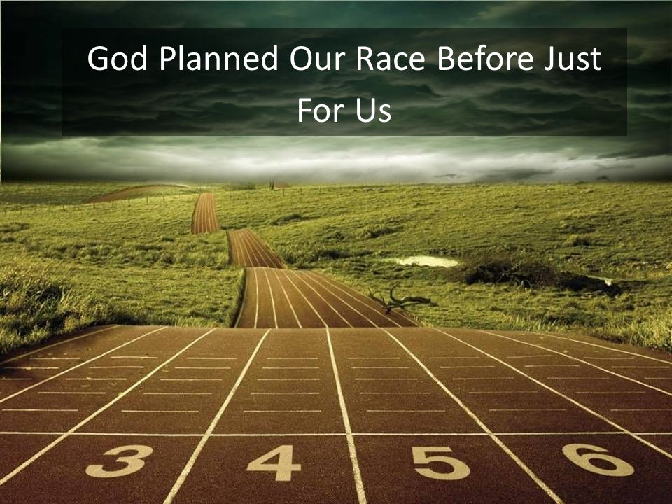 God Planned Our Race Before Just For Us