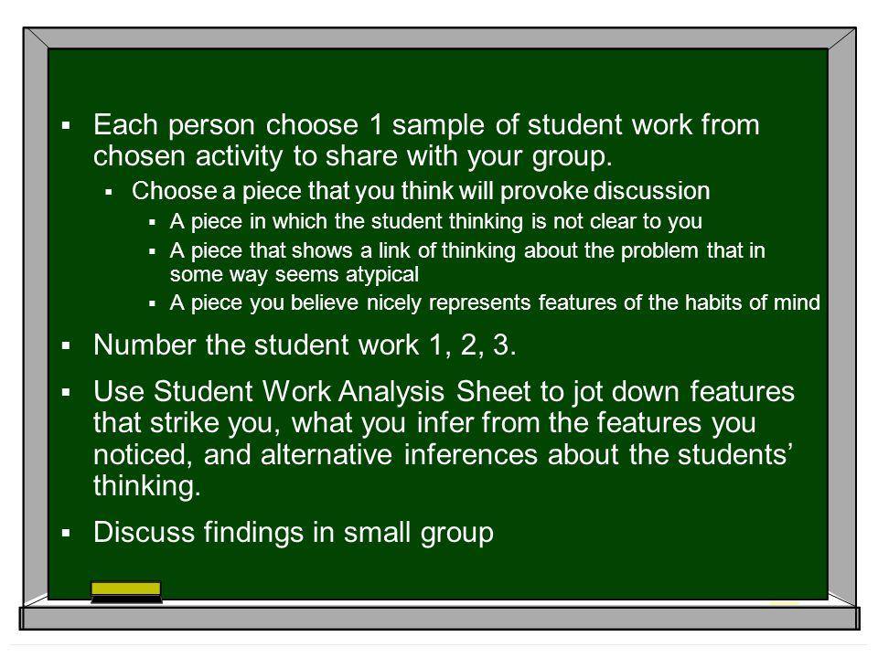 Each person choose 1 sample of student work from chosen activity to share with your group.