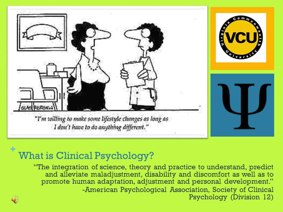 + Learning Objectives Describe what clinical psychology is and how clinical psychologists are trained Discuss some of the career paths available to clinical psychologists Explain key challenges for the field of clinical psychology