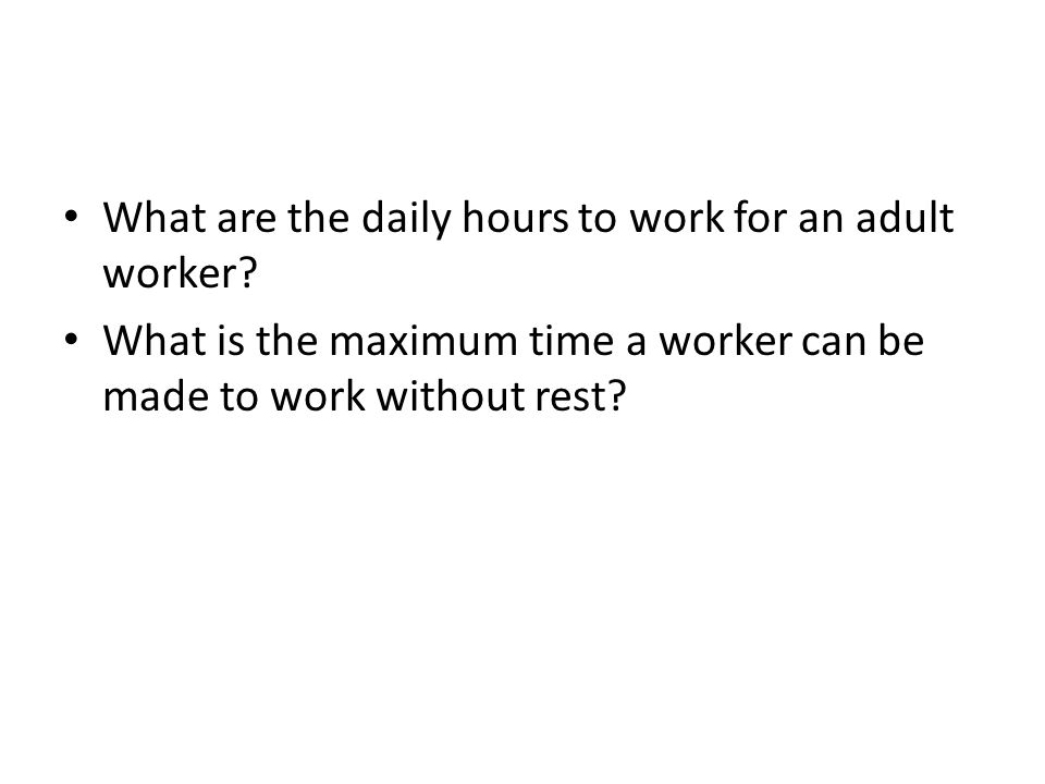 What are the daily hours to work for an adult worker.