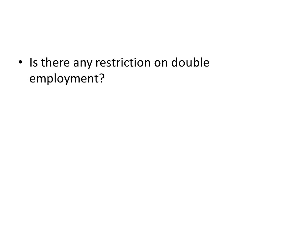 Is there any restriction on double employment?