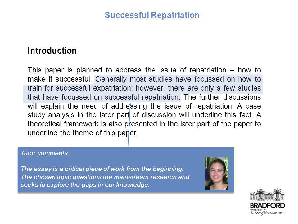 Introduction This paper is planned to address the issue of repatriation – how to make it successful. Generally most studies have focussed on how to tr