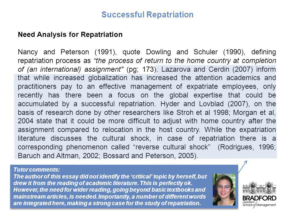 Need Analysis for Repatriation Nancy and Peterson (1991), quote Dowling and Schuler (1990), defining repatriation process as the process of return to