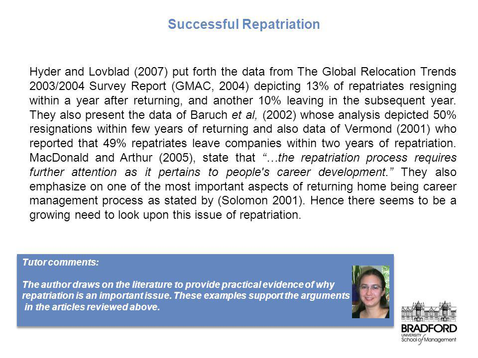 Hyder and Lovblad (2007) put forth the data from The Global Relocation Trends 2003/2004 Survey Report (GMAC, 2004) depicting 13% of repatriates resign