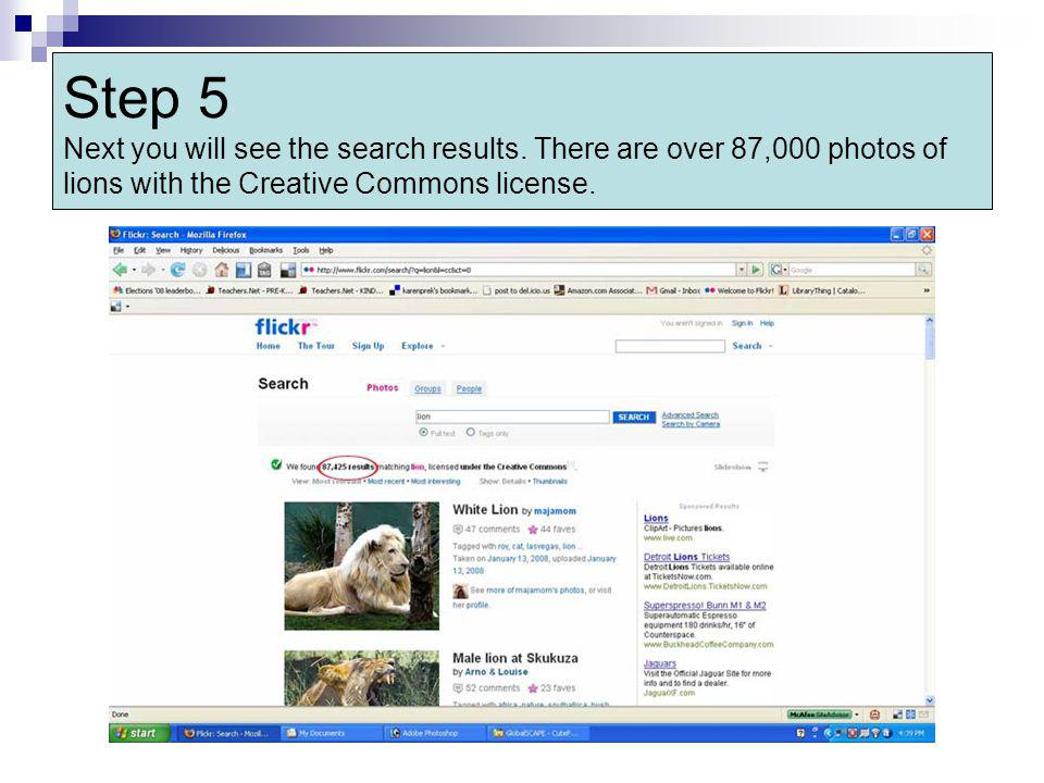 Step 5 Next you will see the search results. There are over 87,000 photos of lions with the Creative Commons license.