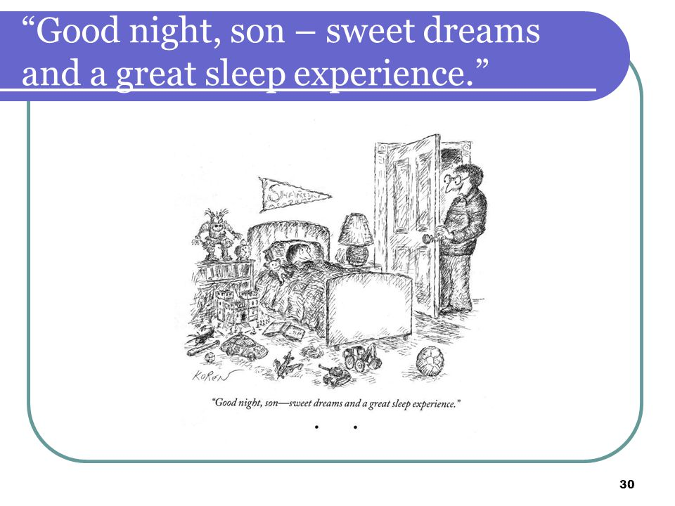 30 Good night, son – sweet dreams and a great sleep experience.