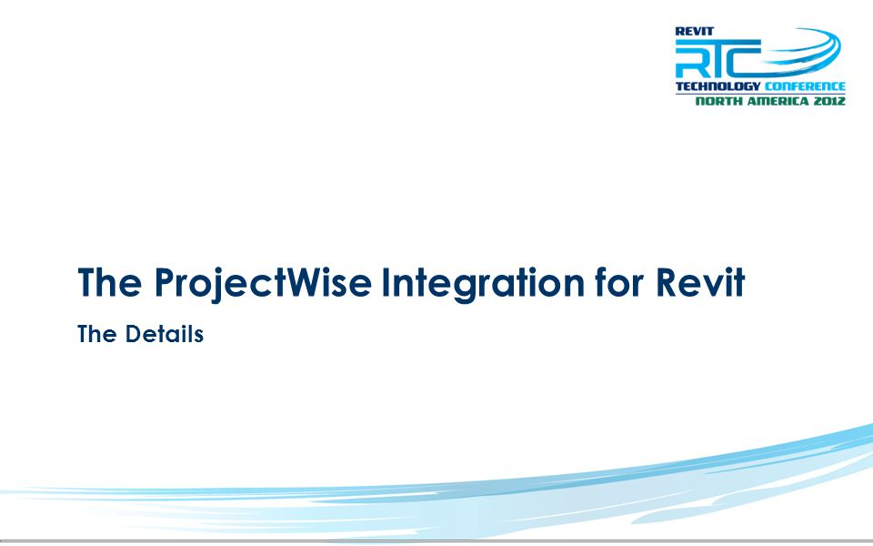 The ProjectWise Integration for Revit The Details