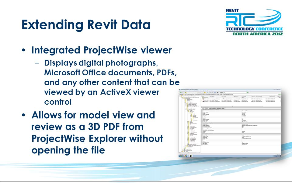 Extending Revit Data Integrated ProjectWise viewer – Displays digital photographs, Microsoft Office documents, PDFs, and any other content that can be