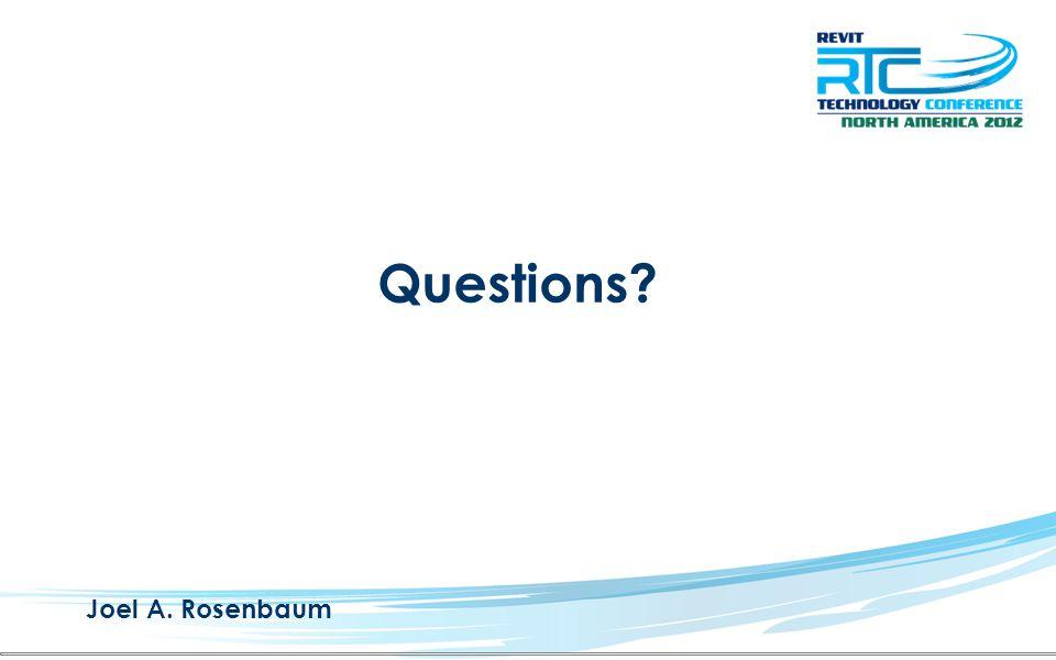 Questions? Joel A. Rosenbaum