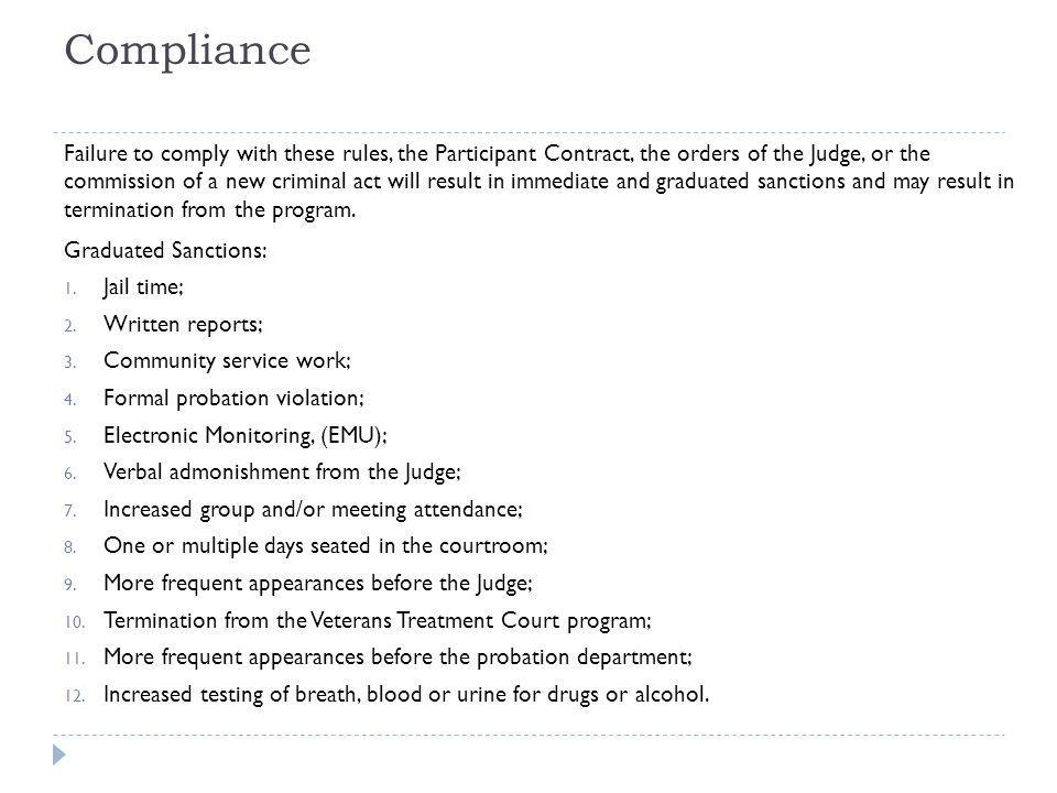 Compliance Graduated Sanctions: 1. Jail time; 2. Written reports; 3. Community service work; 4. Formal probation violation; 5. Electronic Monitoring,