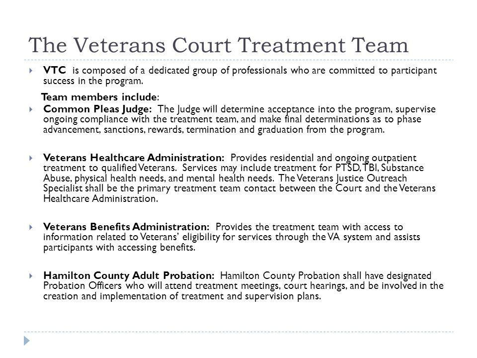 The Veterans Court Treatment Team VTC is composed of a dedicated group of professionals who are committed to participant success in the program. Commo
