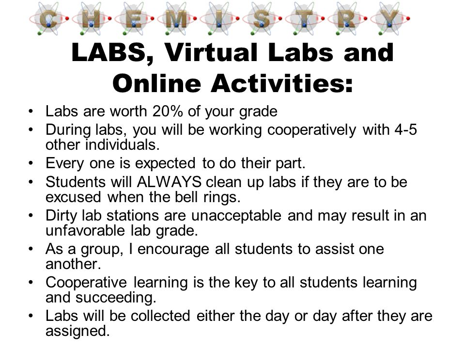 Labs are worth 20% of your grade During labs, you will be working cooperatively with 4-5 other individuals. Every one is expected to do their part. St