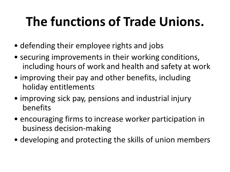 Types of trade union 1 General unions represent workers from many different occupations and industries.