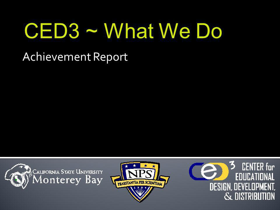 Achievement Report CED3 ~ What We Do MSR for January 2010 from Media Development Team Media Development Team (Philip McCullick, Diane Jones, Mike Northcutt, Marek Piecyk, Melissa Estuesta, Ethan Elias ) Projects HSI Certificate Program – Shattuck OA3413 – Module 1 web pages, edited Camtasia presentation, intro video, articulate OA3413 – Module 2 web pages, edited Camtasia presentation OA3413 – Module 3 Tradespace tool updates, interview, edited Camtasia OA3413 – Module 4 edited 2 Camtasia presentations, 2 DVD to web videos TTTAMS Rating tool designed and developed, Camtasia tutorial created FAO Intelligence Community module completed Interagency Process module completed Knowledge Base development prototype completed FAOweb Sakai skin updated Secure Communications Edumercial first review completed Brochure updates for website MN3510 – Matt Jacobs Articulate presentations revised GB3012 – Jim Suchan, Gail Thomas Bottomline and High Impact Communication modules updated and moved to Sakai DRMI Articulate presentations QA and revisions Audio Transcription ECE Brochures EW brochure draft finished Electric Ship draft finished Signal Processing draft finished MN3318 – Cory Yoder DVD to web video conversion EC3400 DL Lab News blurb written Site updates IDARM – Negotiation videos Preparation for the video shoot in February Homeland Security Special Report Updates Miscellaneous Sakai template scripts for fixing Sakai issues created Sakai helper role researched and requested for Student Services Here are the media development accomplishments for February 2010: FAO Knowledge Base : Centennial timeline: http://faculty.nps.edu/dl/npsCentennialTimeline/centennialTimeline.html http://faculty.nps.edu/dl/npsCentennialTimeline/centennialTimeline.html PETAL course/ Sakai skin: MSR for March 2010 from Media Development Team Media Development Team (Philip McCullick, Diane Jones, Mike Northcutt, Marek Piecyk, Ethan Elias ) Projects HSI Certificate Program – Nita Miller/Larry Shattuck OA3413 Created graphics for final project OA3413 2 Articulates, 8 videos completed OA3413 Course Completed OA4414 Course setup OA4414 Intro video, articulate presentation completed OA4414 Scenario video completed OA3411 Sakai Migration OA3412 Sakai Migration Sign Up and Peer Evaluation Report (SUPER) tool upgrade completed IDARM – Negotiation Videos Negotiated Agreements video nearly completed Ethics and Bluffing video started FAO Interagency Process module updates Converted modules for Dombroski to use in his regular NPS course.