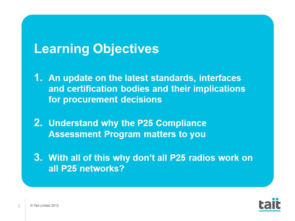 2 Learning Objectives 1. An update on the latest standards, interfaces and certification bodies and their implications for procurement decisions 2. Un