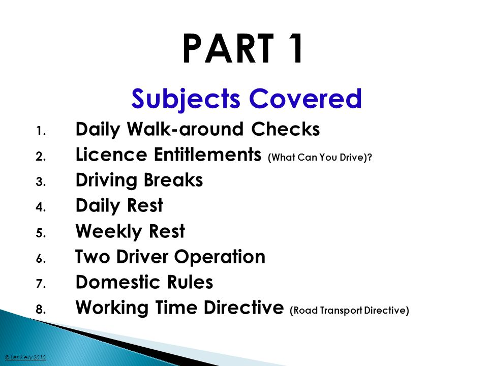 Subjects Covered 1. Daily Walk-around Checks 2. Licence Entitlements (What Can You Drive).