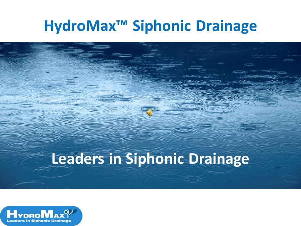 HydroMax Siphonic Drainage Leaders in Siphonic Drainage