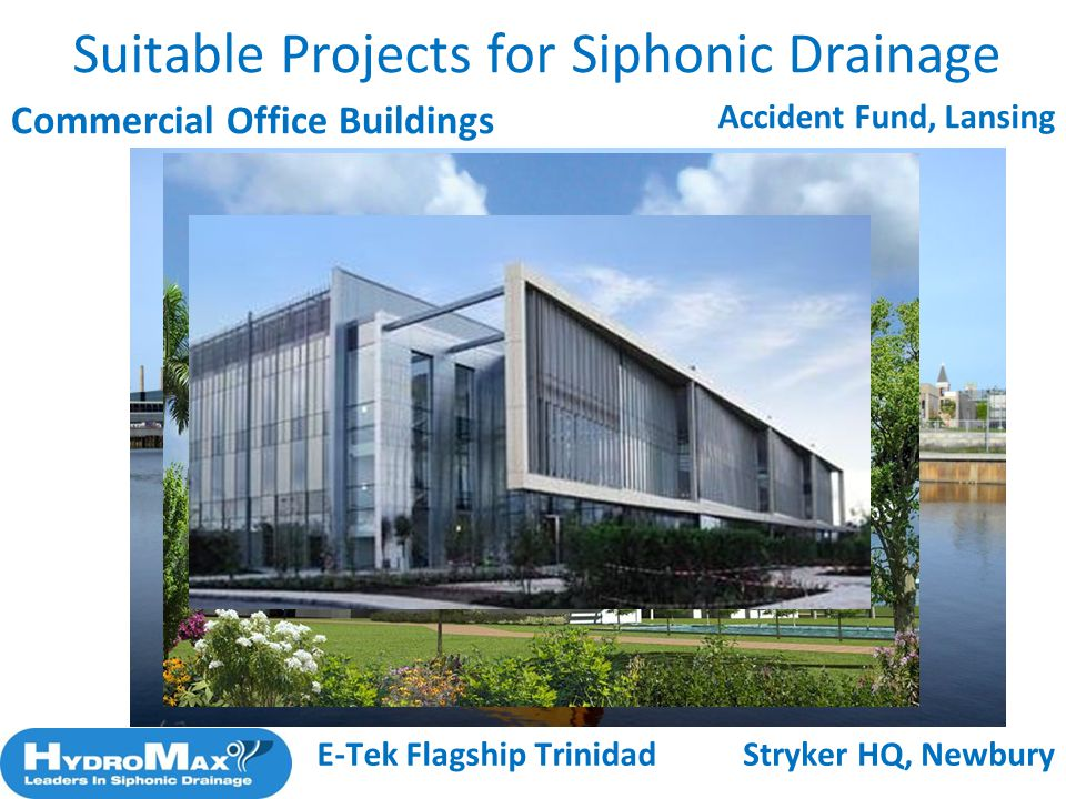Commercial Office Buildings Suitable Projects for Siphonic Drainage Accident Fund, Lansing E-Tek Flagship TrinidadStryker HQ, Newbury