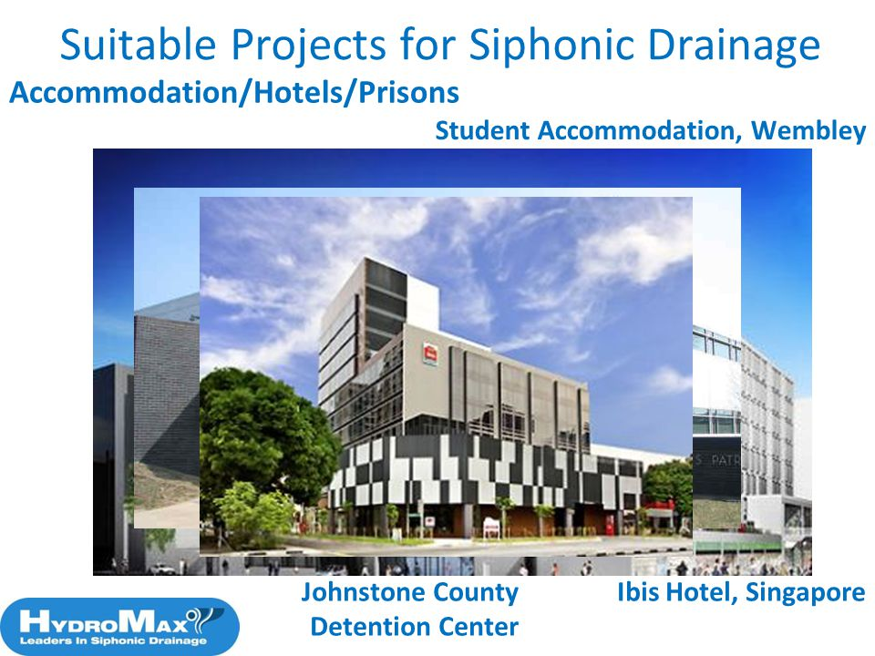 Accommodation/Hotels/Prisons Suitable Projects for Siphonic Drainage Student Accommodation, Wembley Johnstone County Detention Center Ibis Hotel, Sing