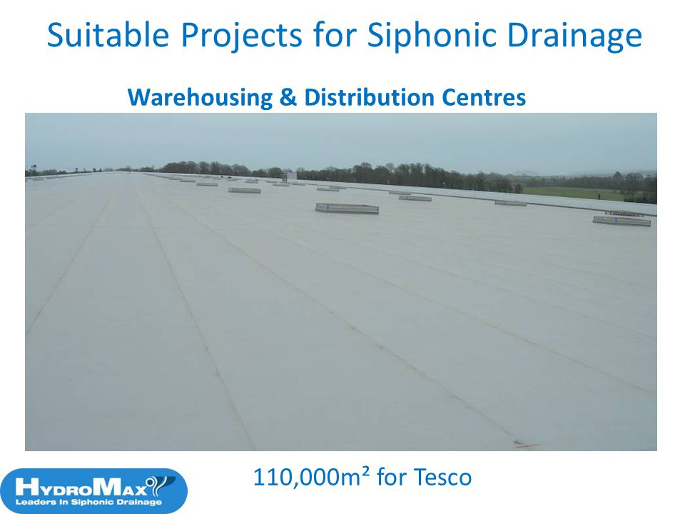 47 Warehousing & Distribution Centres 110,000m² for Tesco Suitable Projects for Siphonic Drainage