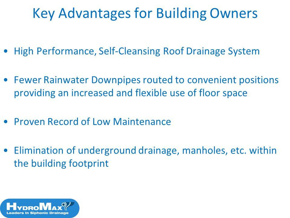 78 Key Advantages for Building Owners High Performance, Self-Cleansing Roof Drainage System Fewer Rainwater Downpipes routed to convenient positions p