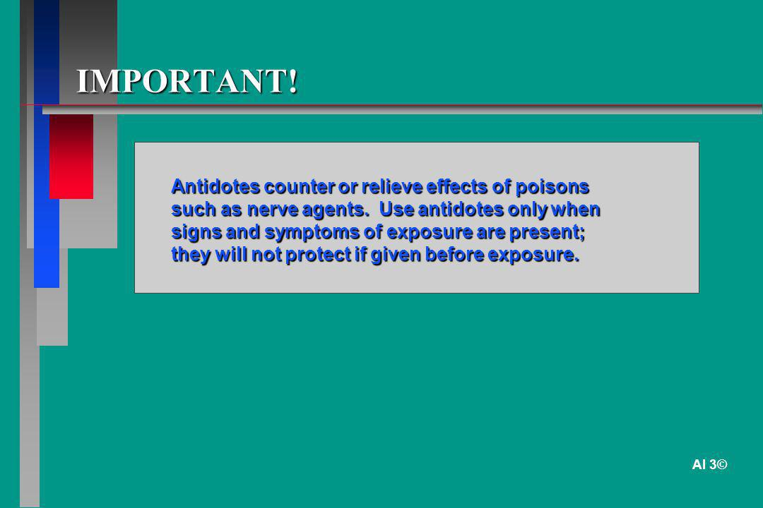 IMPORTANT! Antidotes counter or relieve effects of poisons such as nerve agents. Use antidotes only when signs and symptoms of exposure are present; t