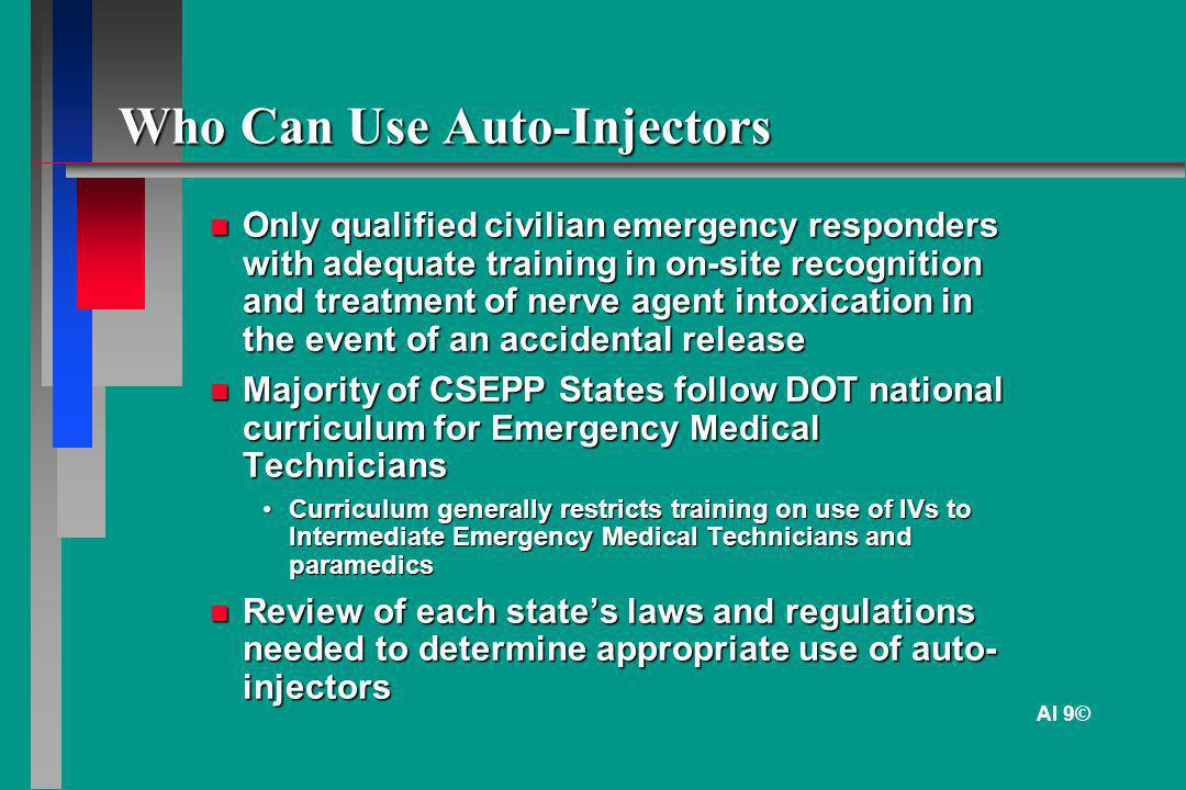 Who Can Use Auto-Injectors Only qualified civilian emergency responders with adequate training in on-site recognition and treatment of nerve agent int