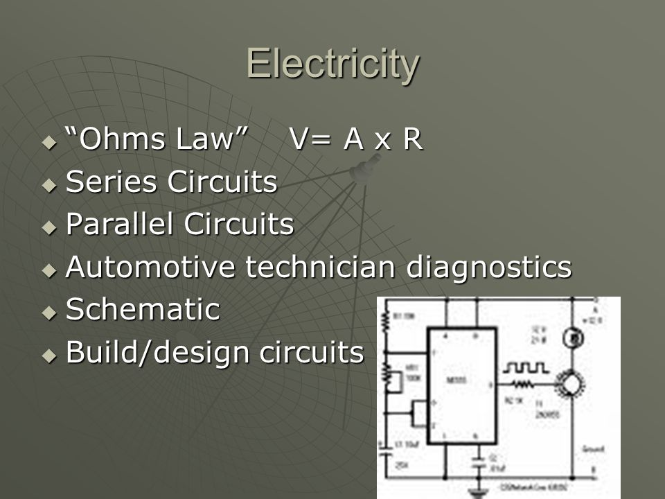 Electricity Ohms Law V= A x R Ohms Law V= A x R Series Circuits Series Circuits Parallel Circuits Parallel Circuits Automotive technician diagnostics
