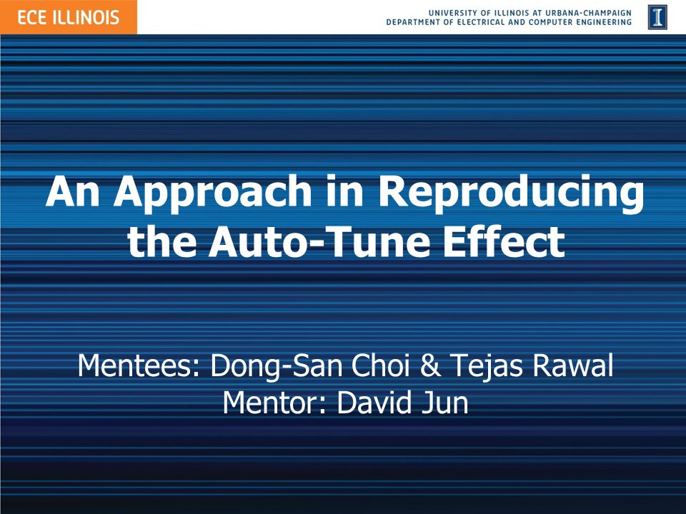 Overview Quick introduction to Auto-Tune Methodology in recreating the Auto-Tune effect Application