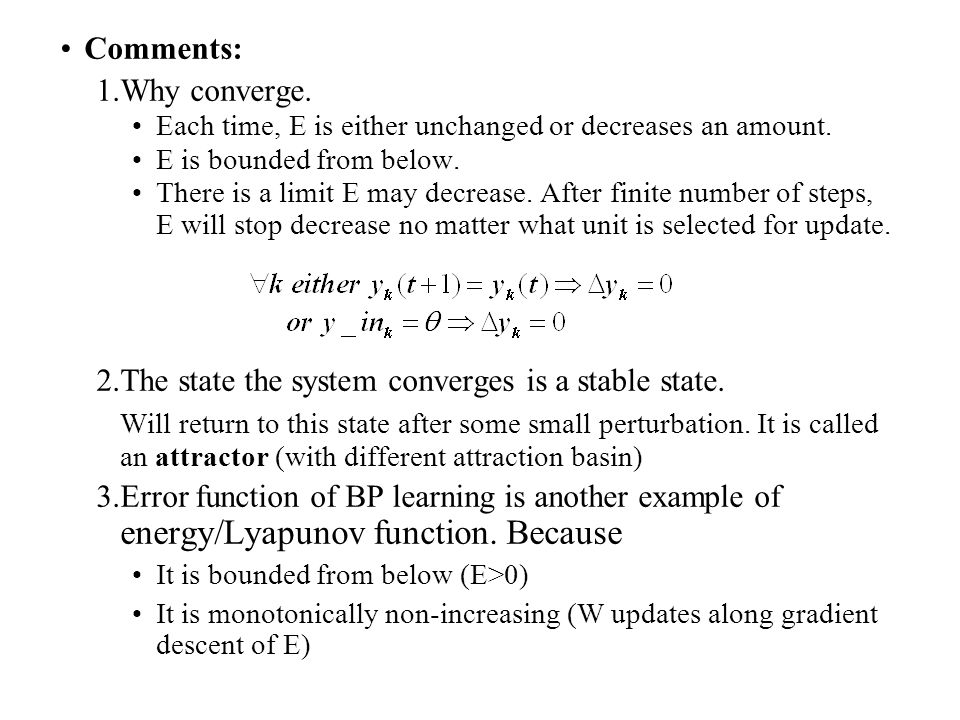 Comments: 1.Why converge. Each time, E is either unchanged or decreases an amount. E is bounded from below. There is a limit E may decrease. After fin