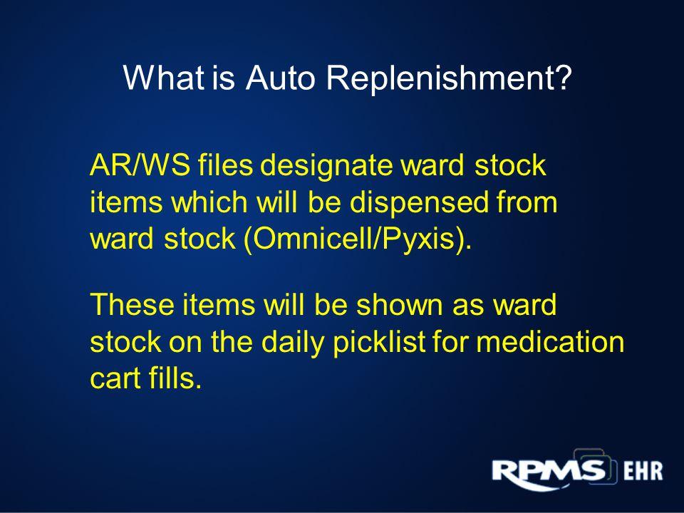 What is Auto Replenishment.