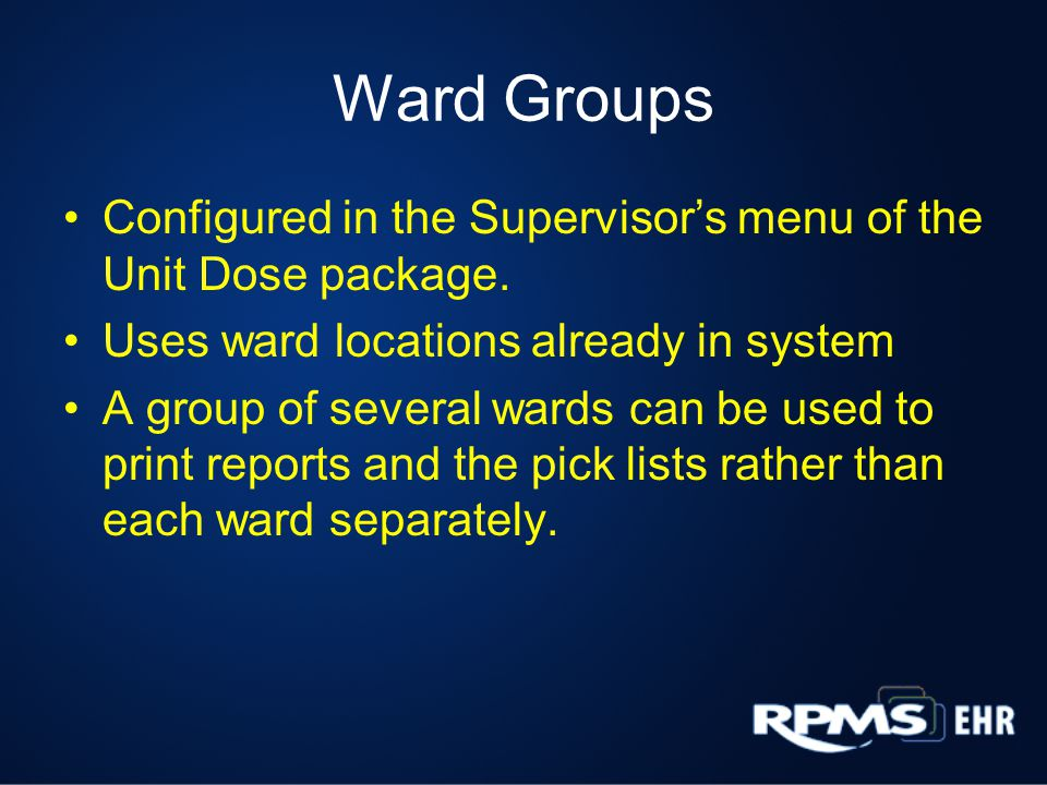 Ward Groups Configured in the Supervisors menu of the Unit Dose package.