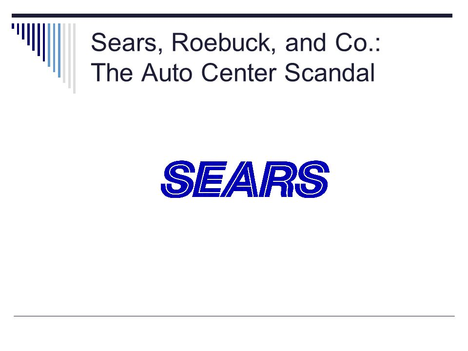 Sears, Roebuck, and Co.: The Auto Center Scandal