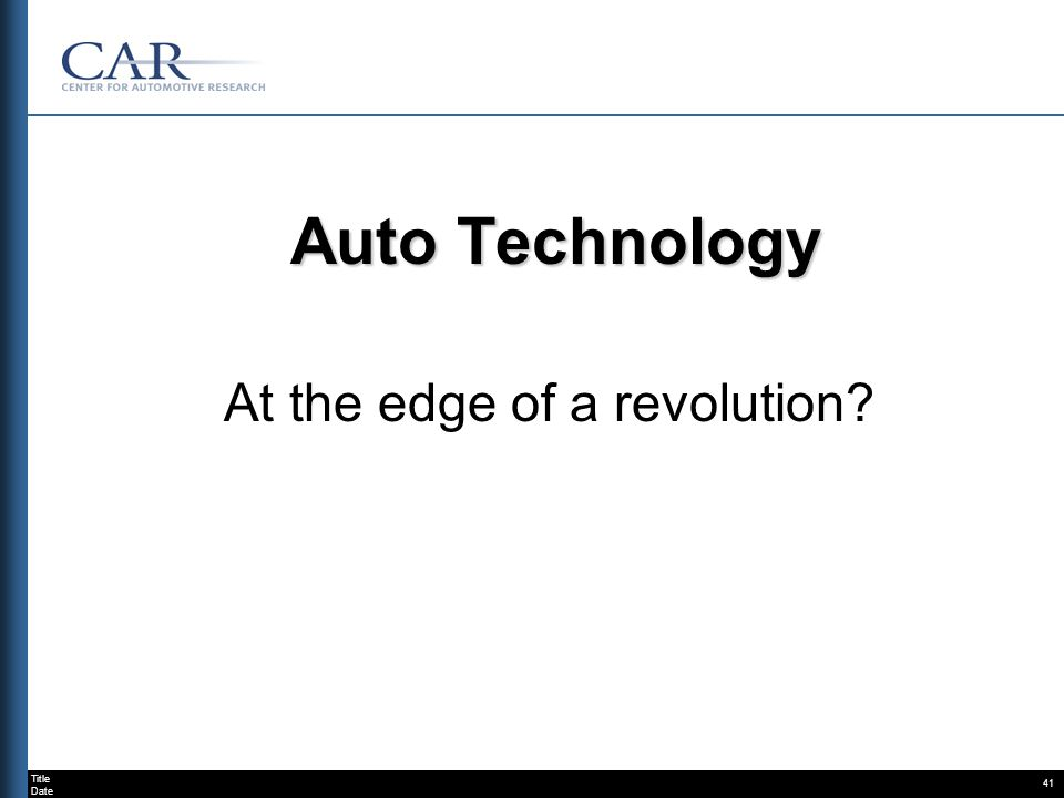 Title Date 41 Auto Technology At the edge of a revolution?