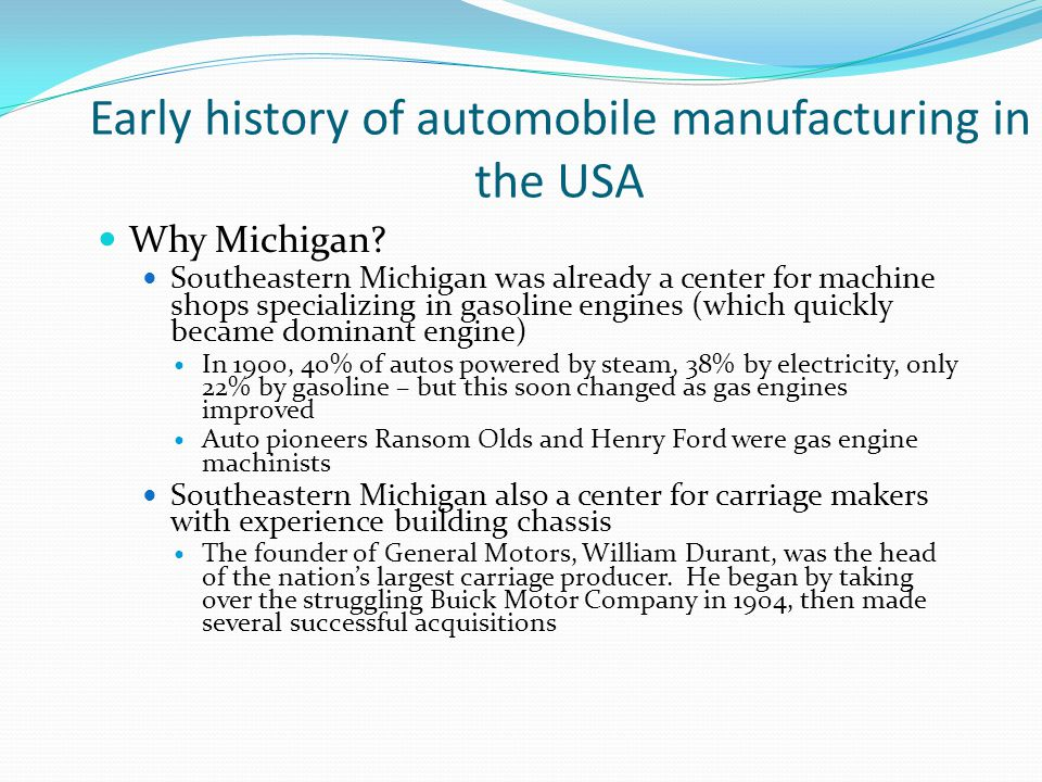 Early history of automobile manufacturing in the USA Why Michigan.