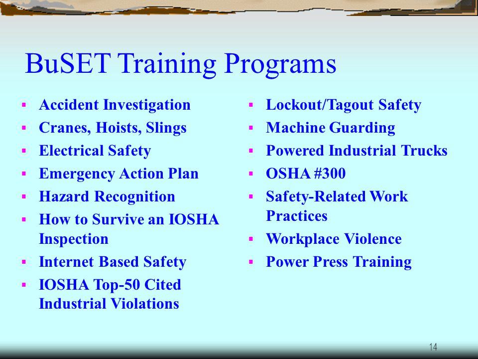 13 Training Types of courses OSHA 10-Hour courses OSHA 20-Hour courses Short seminars/Half a day program Partner with companies/organizations/ entitie