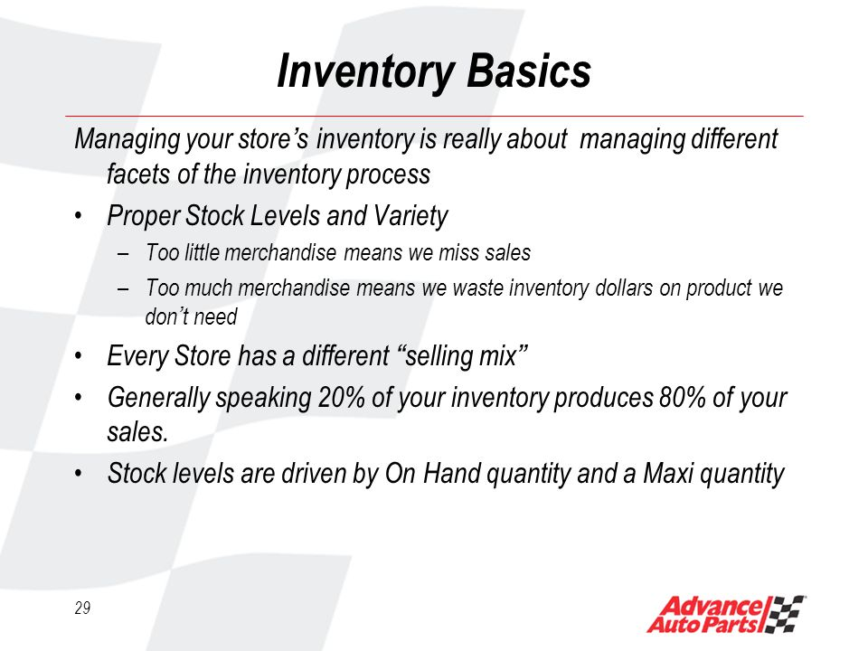 28 Product Management Basics Inventory Basics Maxi Adjustments Cycle Counts Reverse Logistics Planograms Back Stock (overstock) PDQ Program Daily / Weekly Duties