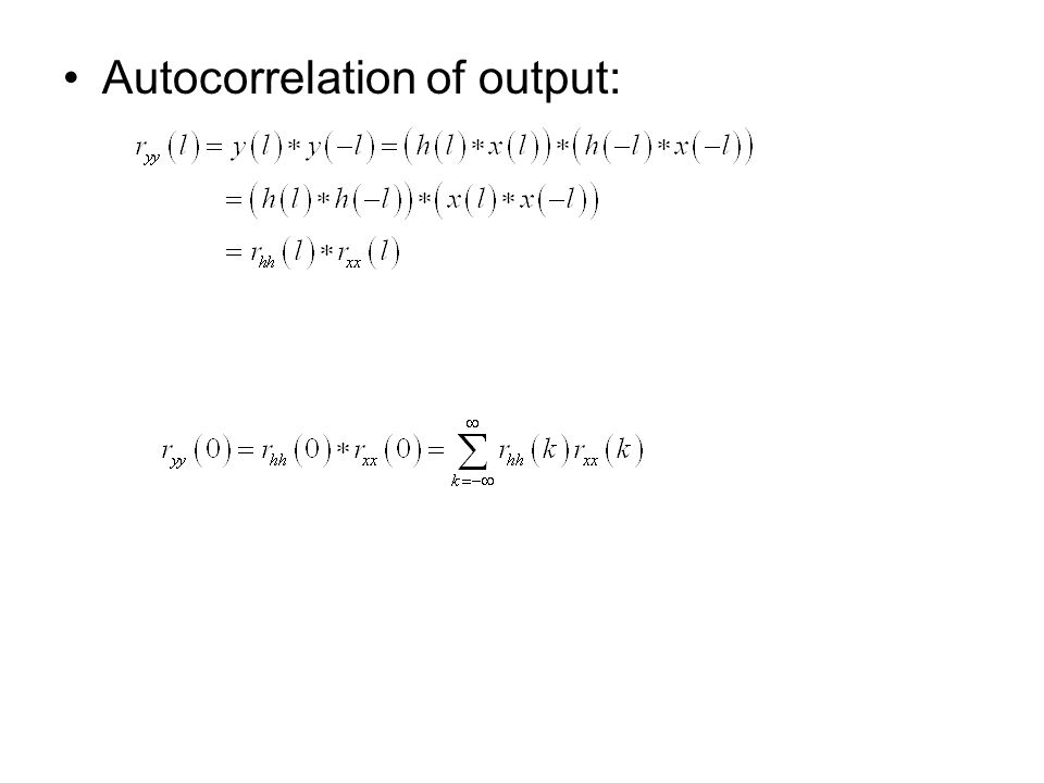 Autocorrelation of output: