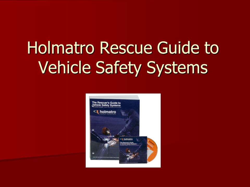 Holmatro Rescue Guide to Vehicle Safety Systems