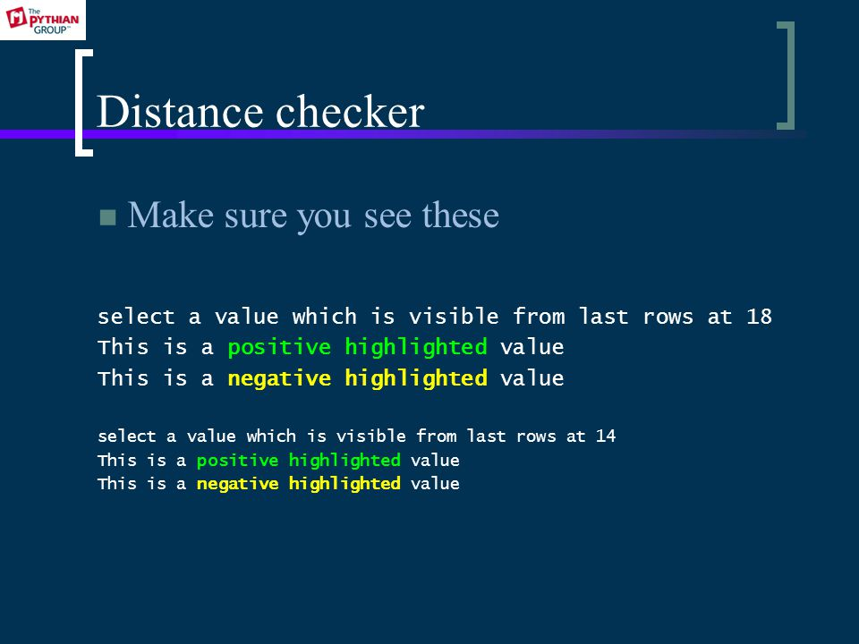 Distance checker Make sure you see these select a value which is visible from last rows at 18 This is a positive highlighted value This is a negative highlighted value select a value which is visible from last rows at 14 This is a positive highlighted value This is a negative highlighted value