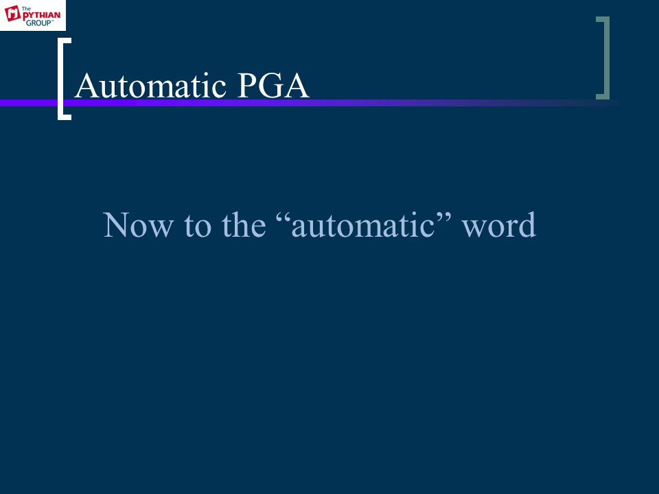 Automatic PGA Now to the automatic word