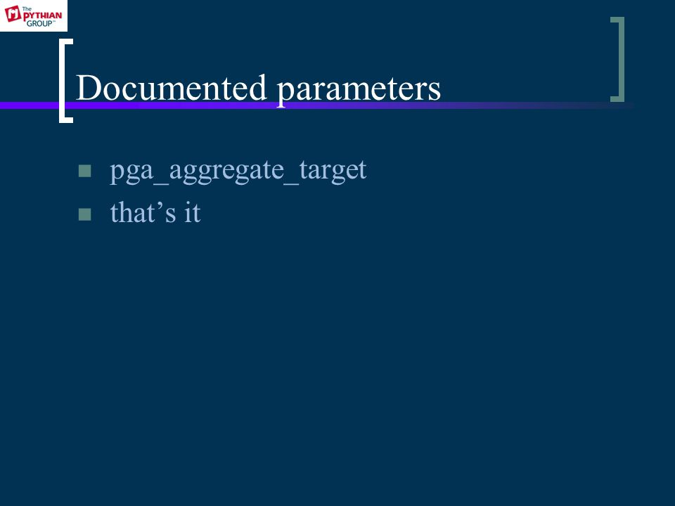 Documented parameters pga_aggregate_target thats it