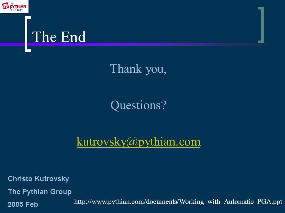 The End Thank you, Questions.