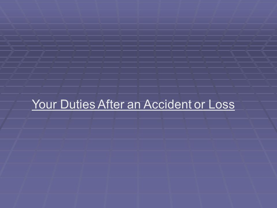 Your Duties After an Accident or Loss