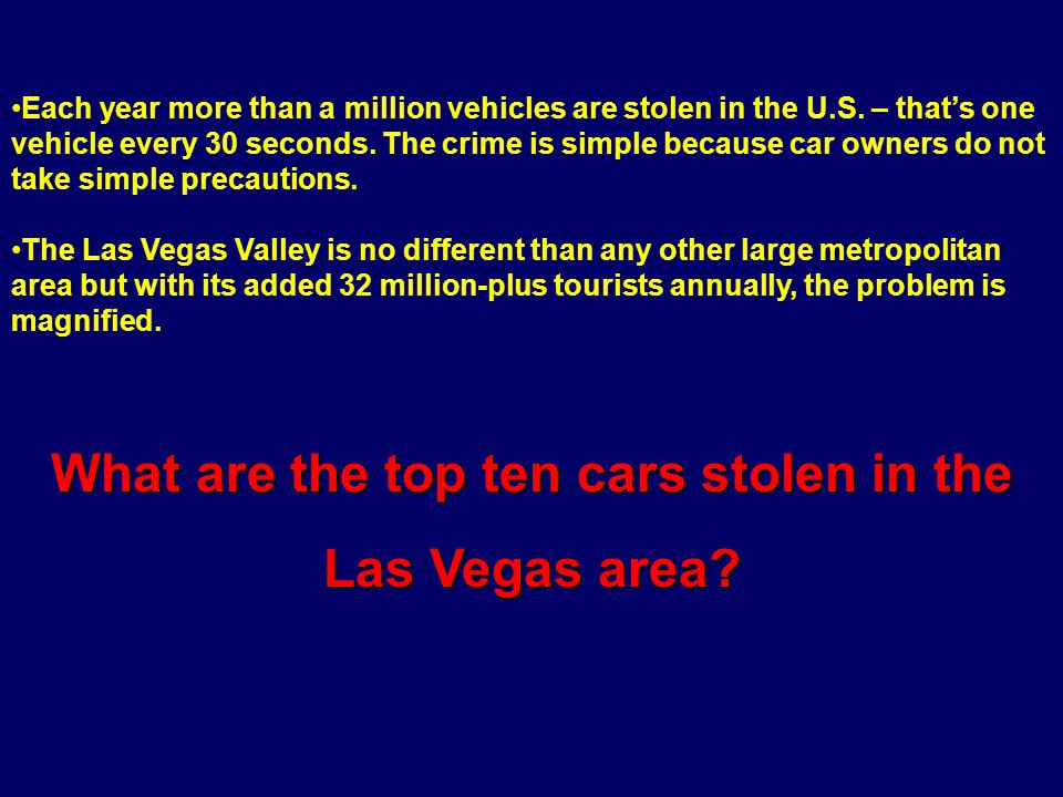 Each year more than a million vehicles are stolen in the U.S. – thats one vehicle every 30 seconds. The crime is simple because car owners do not take