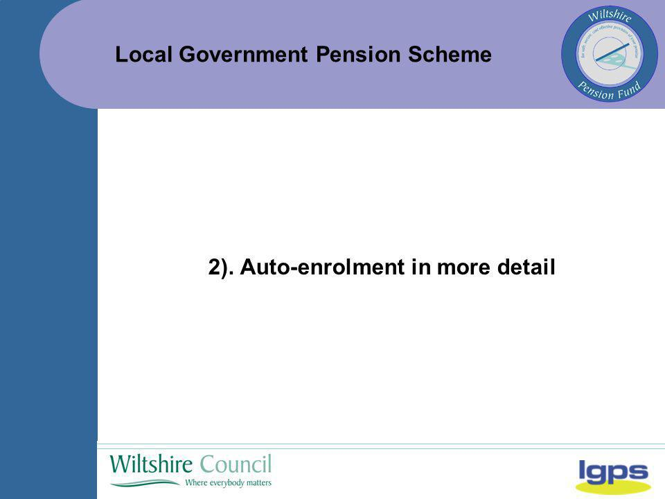 Local Government Pension Scheme 2). Auto-enrolment in more detail