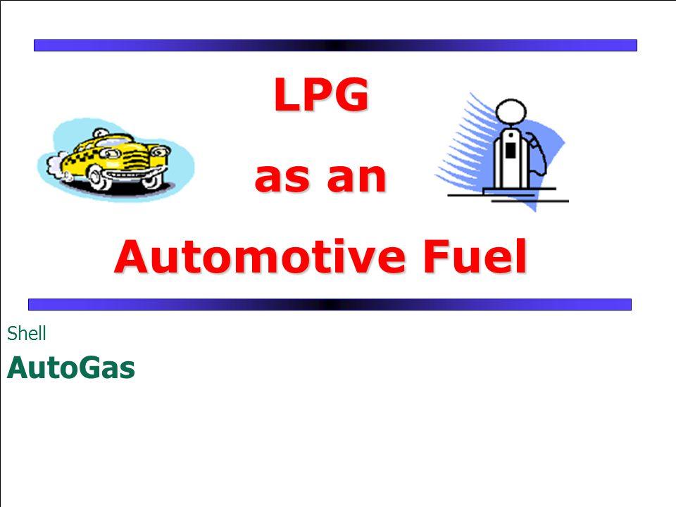LPG as an Automotive Fuel Shell AutoGas