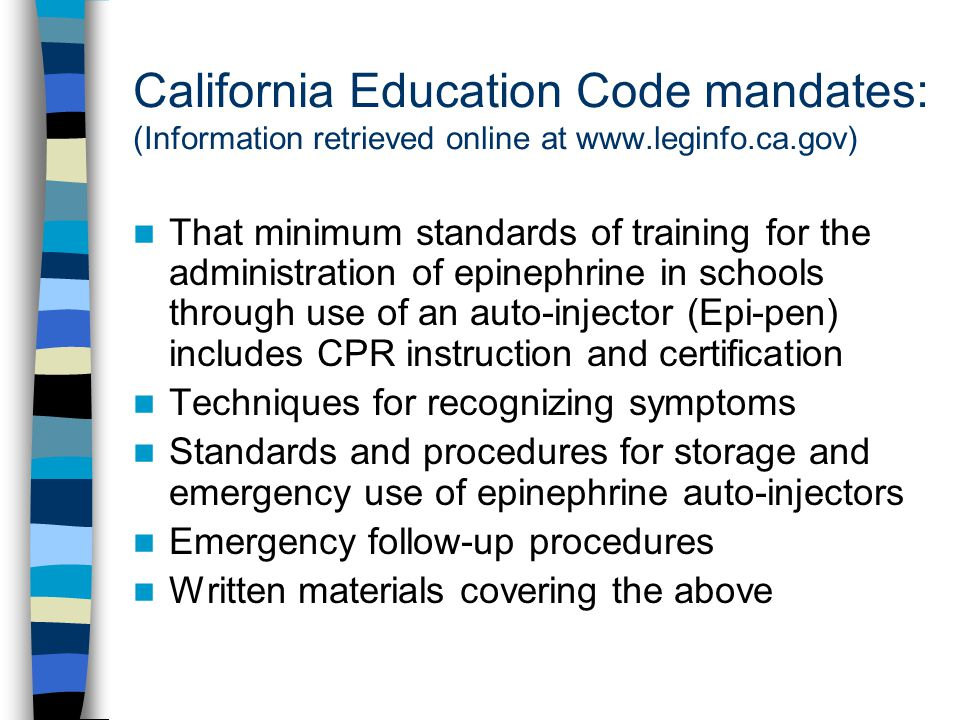 California Education Code mandates: (Information retrieved online at www.leginfo.ca.gov) That minimum standards of training for the administration of